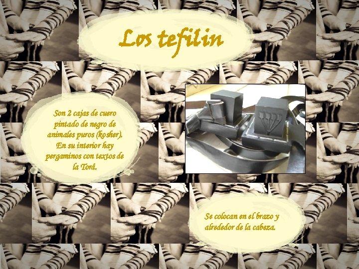 Los tefilin Son 2 cajas de cuero pintado de negro de animales puros (kosher).