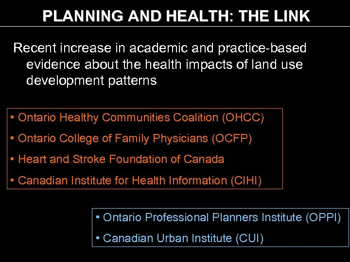 PLANNING AND HEALTH: THE LINK Recent increase in academic and practice-based evidence about the