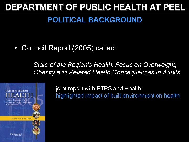 DEPARTMENT OF PUBLIC HEALTH AT PEEL POLITICAL BACKGROUND • Council Report (2005) called: State