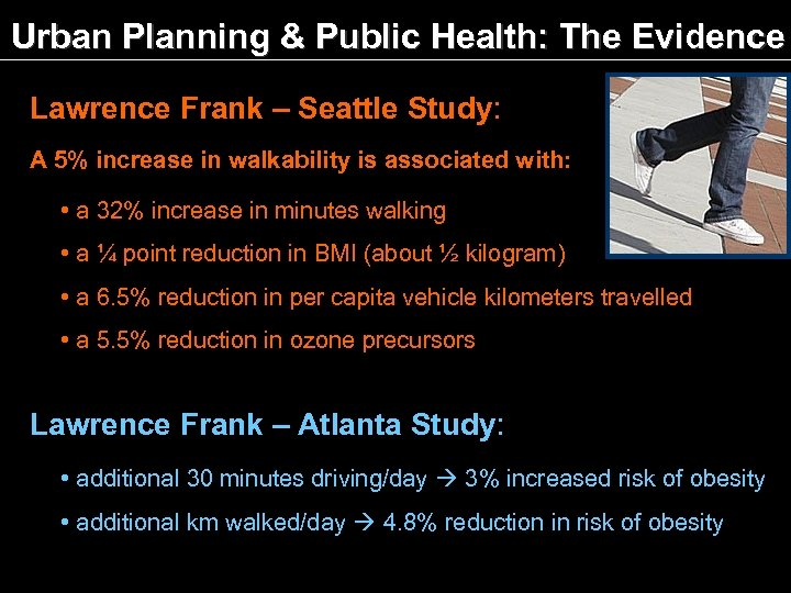 Urban Planning & Public Health: The Evidence Lawrence Frank – Seattle Study: A 5%
