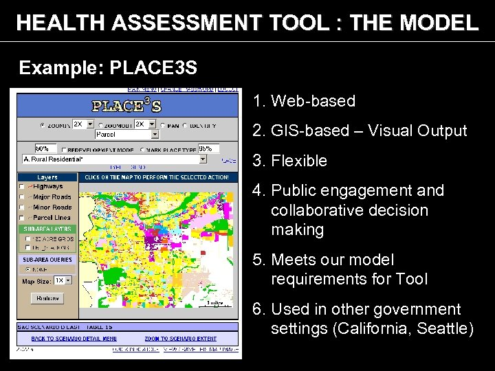 HEALTH ASSESSMENT TOOL : THE MODEL Example: PLACE 3 S 1. Web-based 2. GIS-based