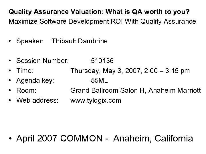 Quality Assurance Valuation: What is QA worth to you? Maximize Software Development ROI With