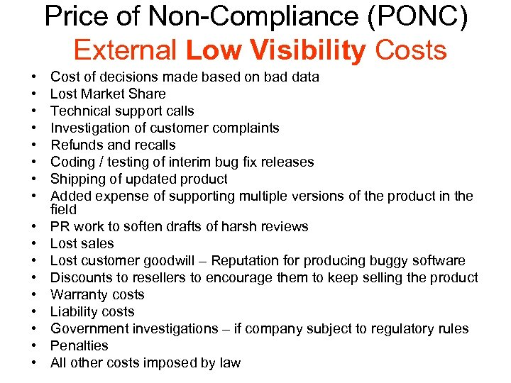 Price of Non-Compliance (PONC) External Low Visibility Costs • • • • • Cost