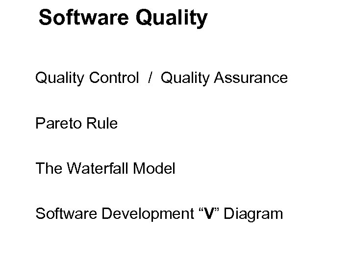 """Software Quality Control / Quality Assurance Pareto Rule The Waterfall Model Software Development """"V"""""""