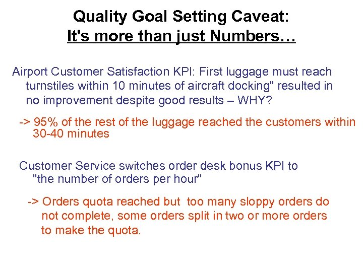 Quality Goal Setting Caveat: It's more than just Numbers… Airport Customer Satisfaction KPI: First