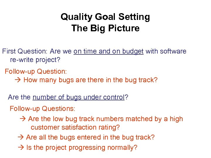 Quality Goal Setting The Big Picture First Question: Are we on time and on