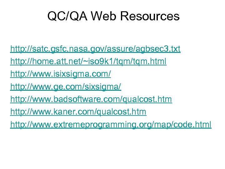 QC/QA Web Resources http: //satc. gsfc. nasa. gov/assure/agbsec 3. txt http: //home. att. net/~iso