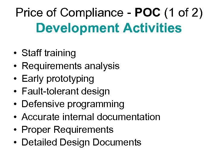 Price of Compliance - POC (1 of 2) Development Activities • • Staff training