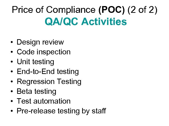 Price of Compliance (POC) (2 of 2) QA/QC Activities • • Design review Code