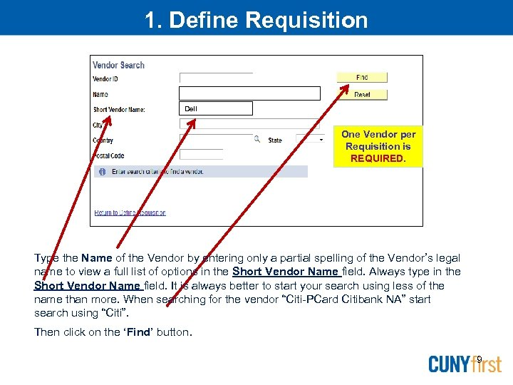 1. Define Requisition Dell One Vendor per Requisition is REQUIRED. Type the Name of