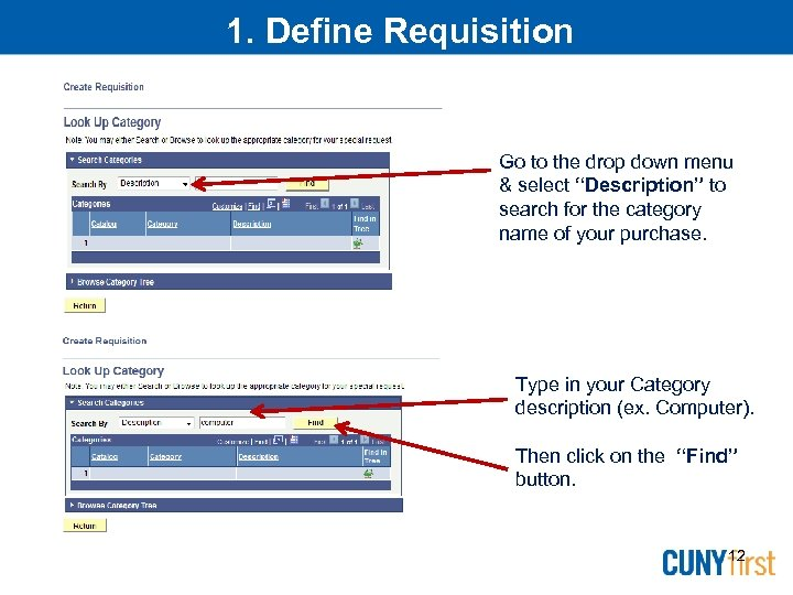 "1. Define Requisition Go to the drop down menu & select ""Description"" to search"