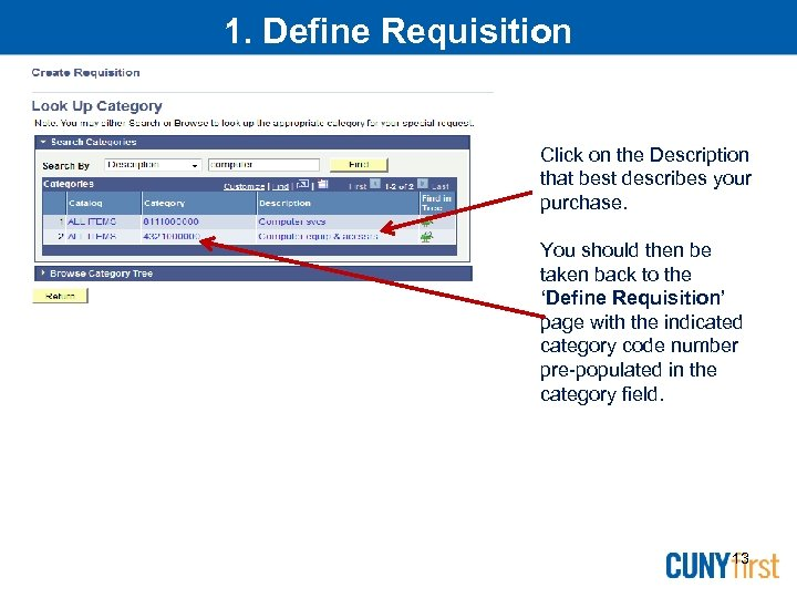 1. Define Requisition Click on the Description that best describes your purchase. You should
