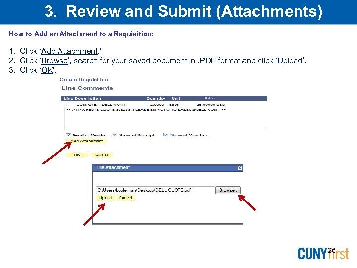 3. Review and Submit (Attachments) How to Add an Attachment to a Requisition: 1.