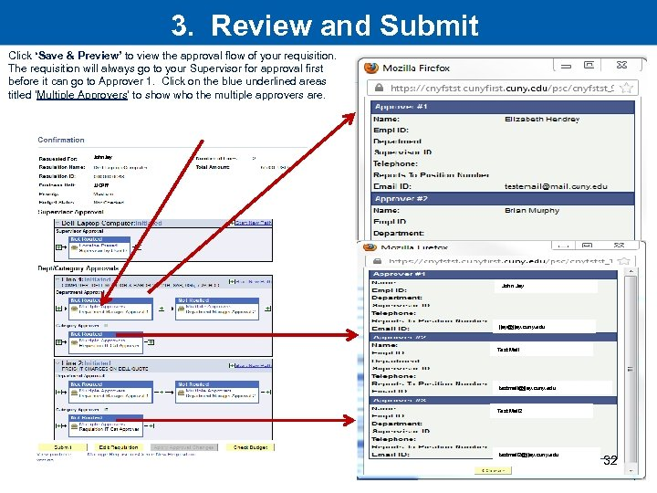 3. Review and Submit Click 'Save & Preview' to view the approval flow of