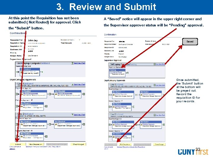 3. Review and Submit At this point the Requisition has not been submitted (