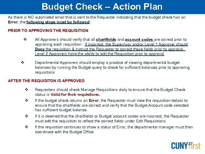 Budget Check – Action Plan As there is NO automated email that is sent