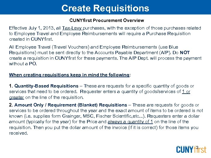 Create Requisitions CUNYfirst Procurement Overview Effective July 1, 2013, all Tax-Levy purchases, with the