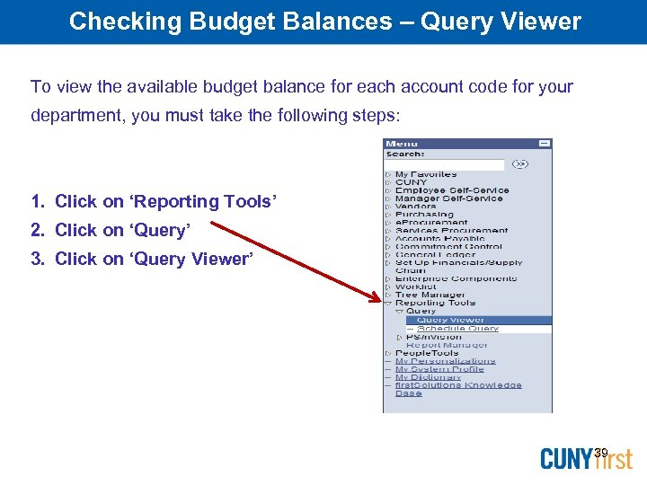 Checking Budget Balances – Query Viewer To view the available budget balance for each