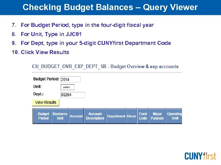 Checking Budget Balances – Query Viewer 7. For Budget Period, type in the four-digit