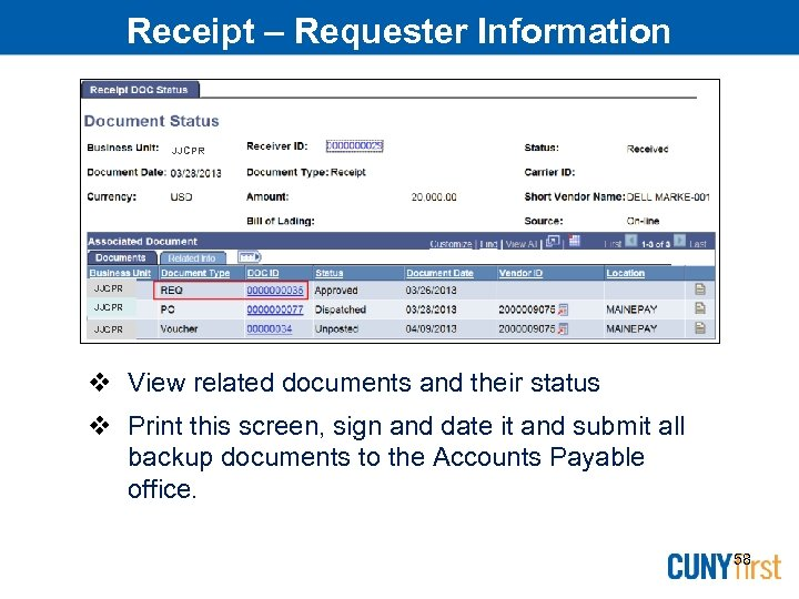 Receipt – Requester Information JJCPR View related documents and their status Print this screen,