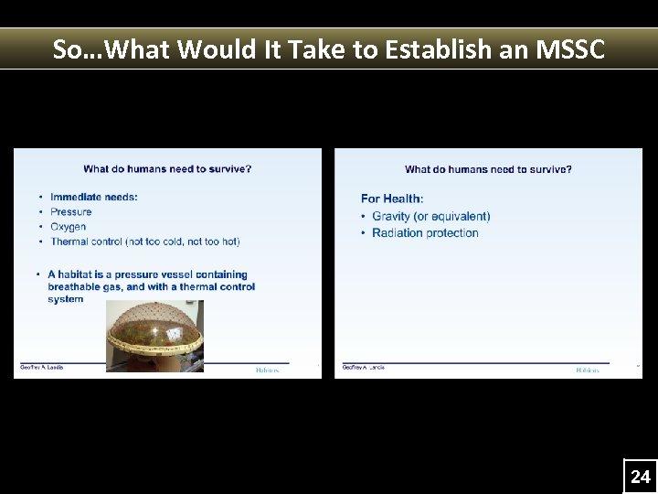 So…What Would It Take to Establish an MSSC 24