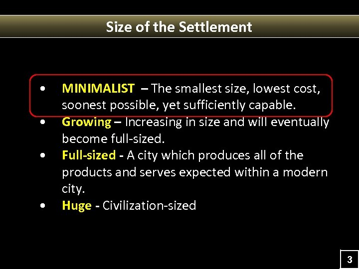 Size of the Settlement • • MINIMALIST – The smallest size, lowest cost, soonest