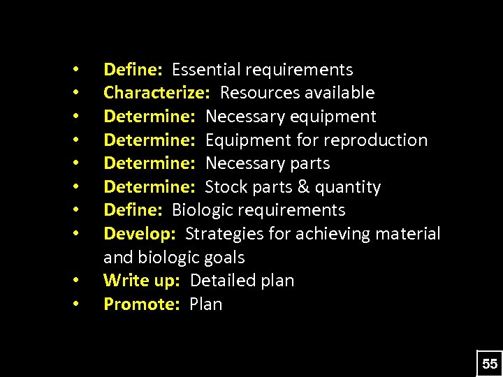 • • • Define: Essential requirements Characterize: Resources available Determine: Necessary equipment Determine: