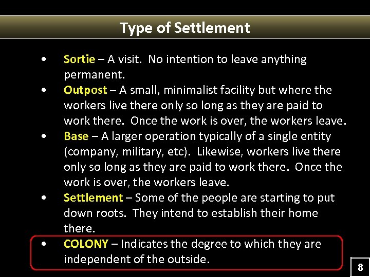 Type of Settlement • • • Sortie – A visit. No intention to leave