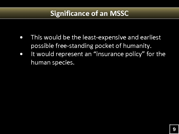 Significance of an MSSC • • This would be the least-expensive and earliest possible