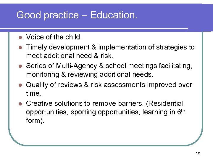 Good practice – Education. l l l Voice of the child. Timely development &