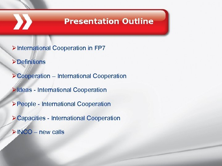 Presentation Outline ØInternational Cooperation in FP 7 ØDefinitions ØCooperation – International Cooperation ØIdeas -
