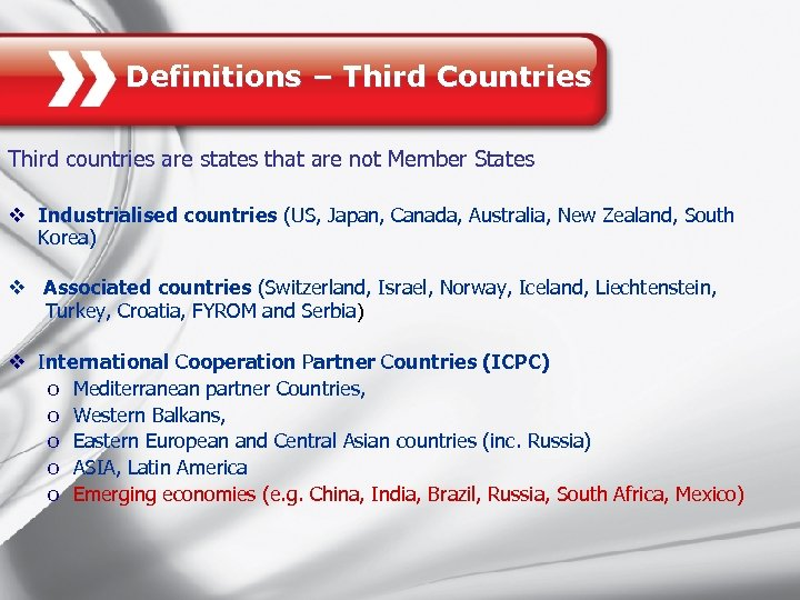 Definitions – Third Countries Third countries are states that are not Member States v