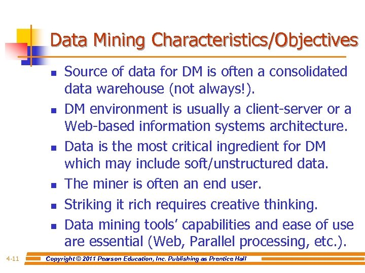 Data Mining Characteristics/Objectives n n n 4 -11 Source of data for DM is