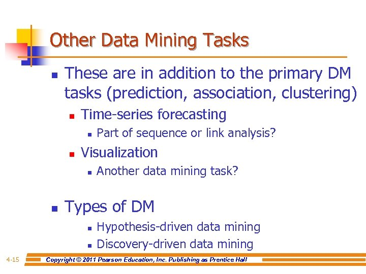 Other Data Mining Tasks n These are in addition to the primary DM tasks