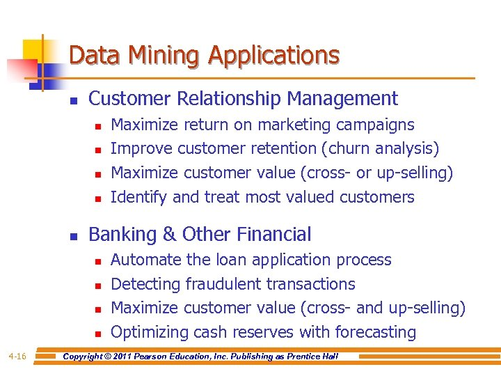 Data Mining Applications n Customer Relationship Management n n n Banking & Other Financial