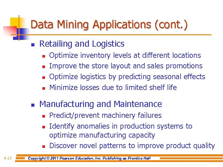 Data Mining Applications (cont. ) n Retailing and Logistics n n n Manufacturing and