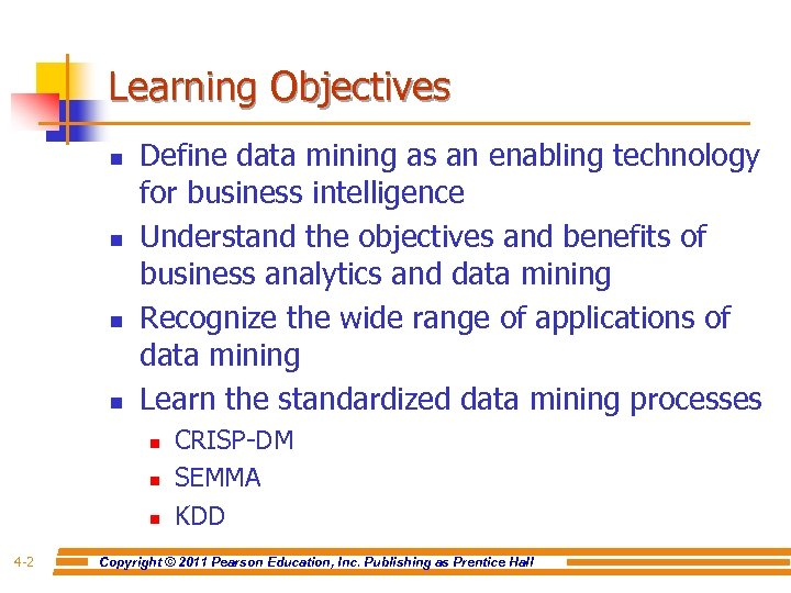 Learning Objectives n n Define data mining as an enabling technology for business intelligence