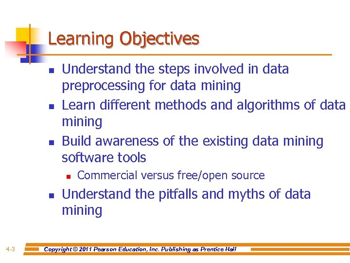 Learning Objectives n n n Understand the steps involved in data preprocessing for data