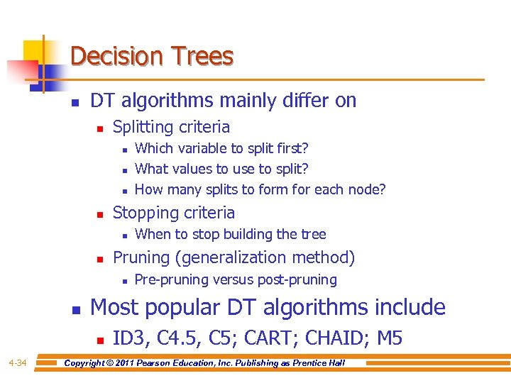 Decision Trees n DT algorithms mainly differ on n Splitting criteria n n Stopping