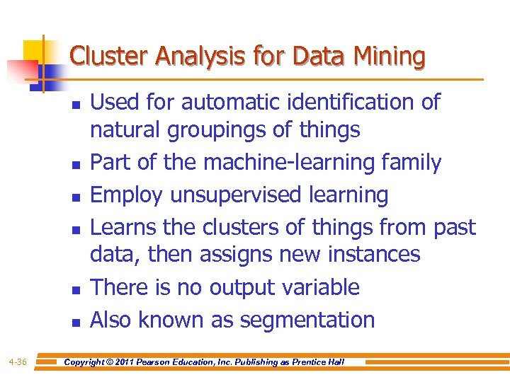 Cluster Analysis for Data Mining n n n 4 -36 Used for automatic identification