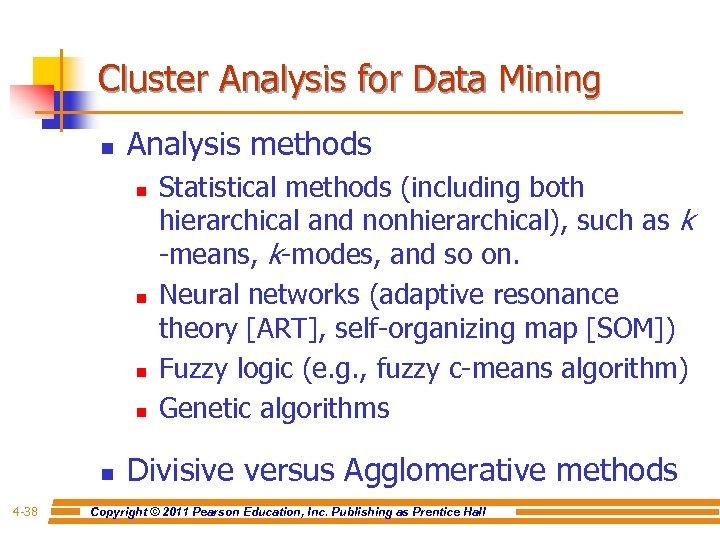 Cluster Analysis for Data Mining n Analysis methods n n n 4 -38 Statistical