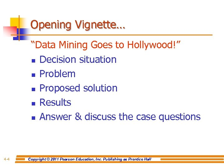"""Opening Vignette… """"Data Mining Goes to Hollywood!"""" n Decision situation n Problem n Proposed"""