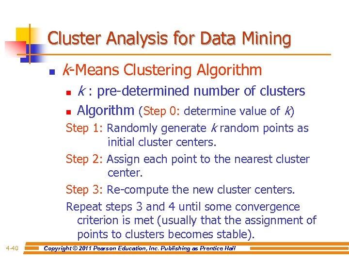 Cluster Analysis for Data Mining n k-Means Clustering Algorithm n k : pre-determined number