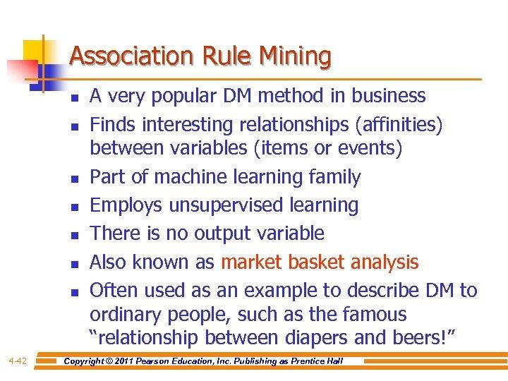 Association Rule Mining n n n n 4 -42 A very popular DM method