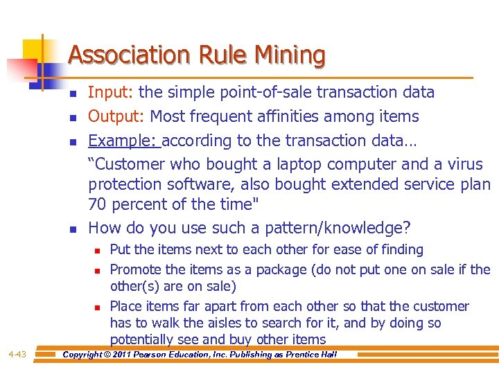 Association Rule Mining n n Input: the simple point-of-sale transaction data Output: Most frequent