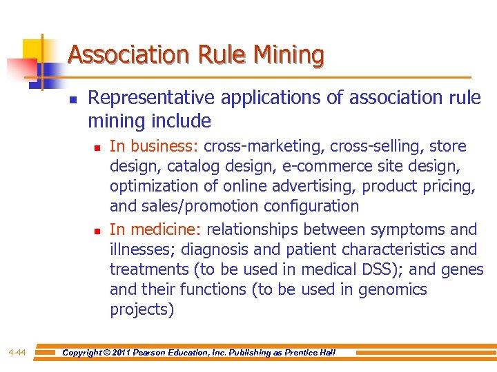 Association Rule Mining n Representative applications of association rule mining include n n 4
