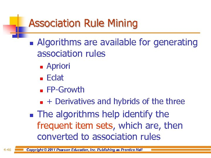 Association Rule Mining n Algorithms are available for generating association rules n n n
