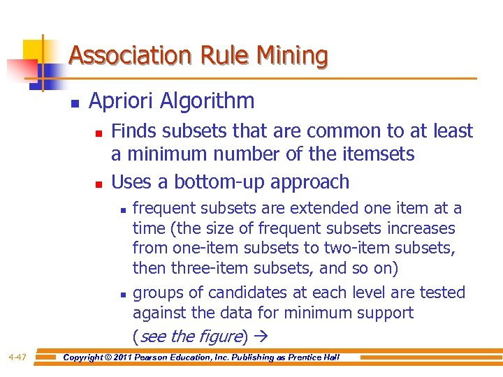 Association Rule Mining n Apriori Algorithm n n Finds subsets that are common to