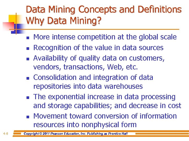 Data Mining Concepts and Definitions Why Data Mining? n n n 4 -8 More