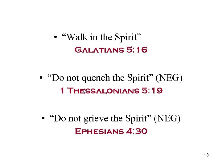 "• ""Walk in the Spirit"" (POS) Galatians 5: 16 • ""Do not quench"